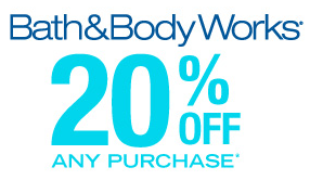 Bath and Body 20 off